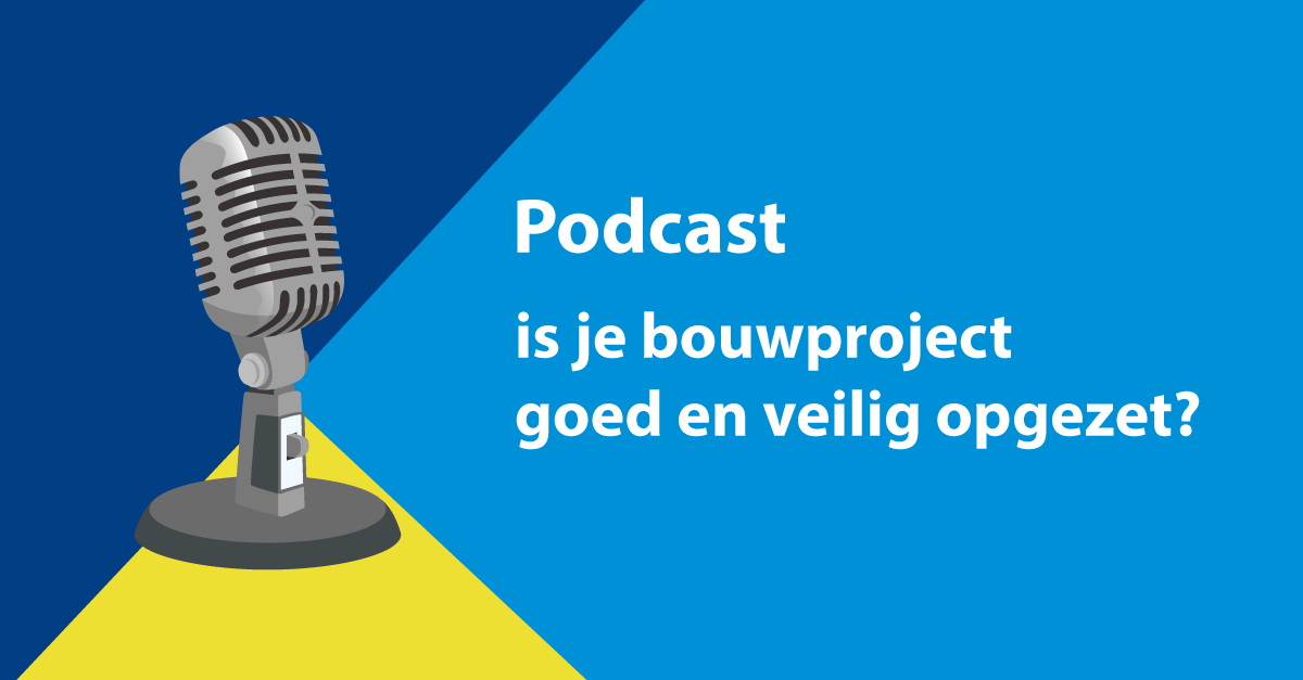 Podcast bouwproject veilig opgezet